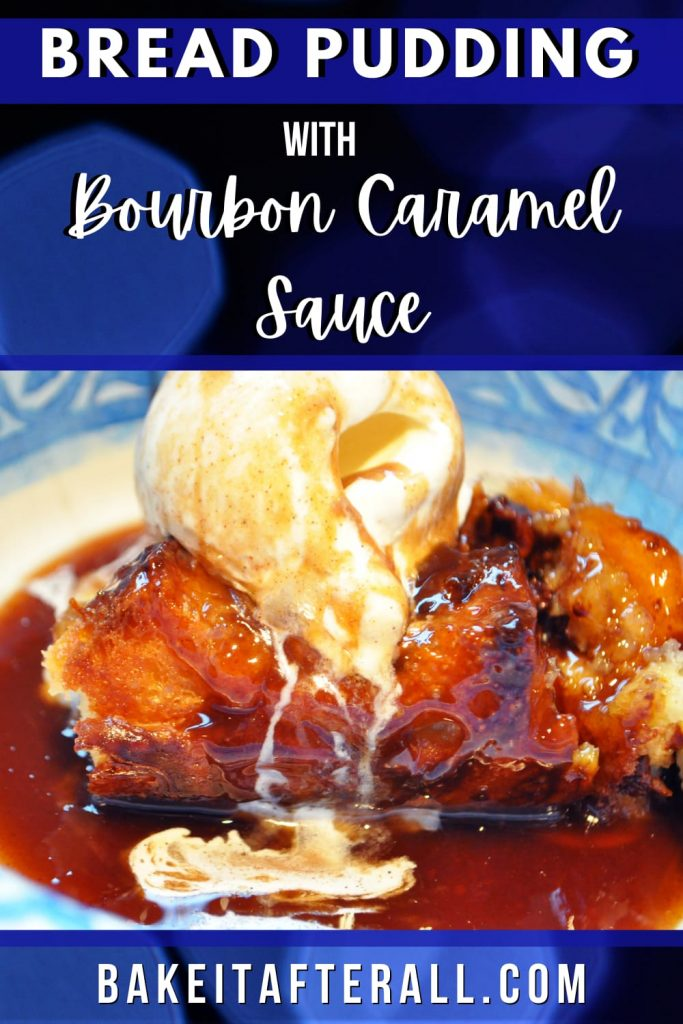 Bread Pudding with Bourbon Caramel Sauce Pin